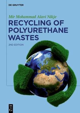 Abbildung von Alavi Nikje | Recycling of Polyurethane Wastes | 1. Auflage | 2019 | beck-shop.de