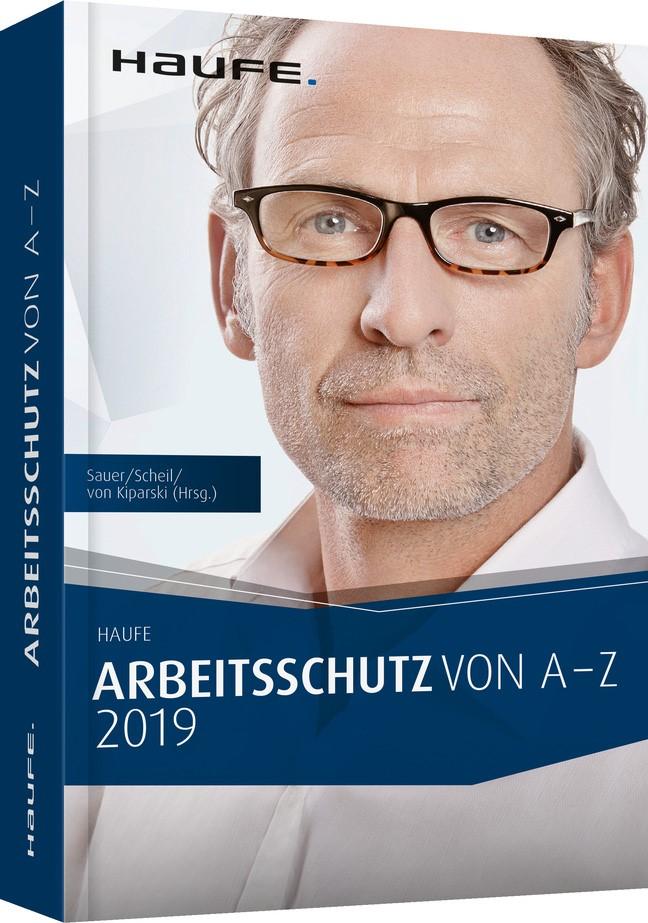 Arbeitsschutz von A-Z 2019 | Sauer / Scheil / Kiparski (Hrsg.) | 13. Auflage, 2019 | Buch (Cover)