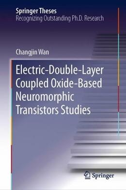 Abbildung von Wan | Electric-Double-Layer Coupled Oxide-Based Neuromorphic Transistors Studies | 1. Auflage | 2018 | beck-shop.de