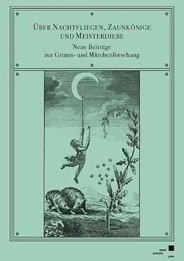 Abbildung von Ehrhardt / Lange | Über Nachtfliegen, Zaunkönige und Meisterdiebe | 1. Auflage | 2018 | beck-shop.de
