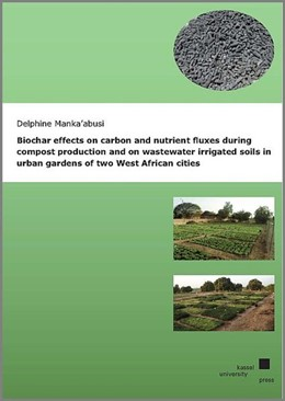 Abbildung von Manka'abusi | Biochar effects on carbon and nutrient fluxes during compost production and on wastewater irrigated soils in urban gardens of two West African cities | 2018