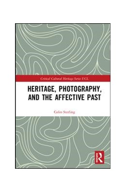 Abbildung von Sterling | Heritage, Photography, and the Affective Past | 2019