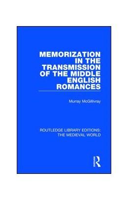 Abbildung von McGillivray   Memorization in the Transmission of the Middle English Romances   2019   34
