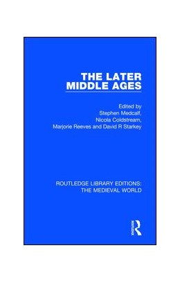 Abbildung von Medcalf / Coldstream / Reeves / Starkey | The Later Middle Ages | 2019 | 36