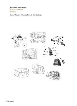 Abbildung von Maurer / Riboni / Gujer | Wie Bilder «entstehen». | 2018 | Produkt und Kode [Band 5]