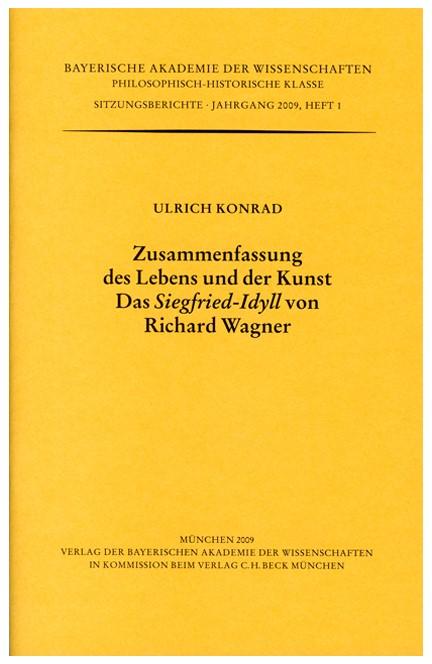 Cover: Ulrich Konrad, Zusammenfassung des Lebens und der Kunst. Das 'Siegfried-Idyll' von Richard Wagner