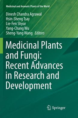 Abbildung von Agrawal / Tsay / Shyur / Wu / Wang | Medicinal Plants and Fungi: Recent Advances in Research and Development | Softcover reprint of the original 1st ed. 2017 | 2018