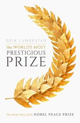 Abbildung von Lundestad | The World's Most Prestigious Prize | 1. Auflage | 2019 | beck-shop.de