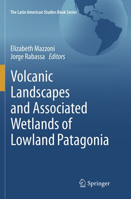 Abbildung von Mazzoni / Rabassa   Volcanic Landscapes and Associated Wetlands of Lowland Patagonia   Softcover reprint of the original 1st ed. 2018   2019
