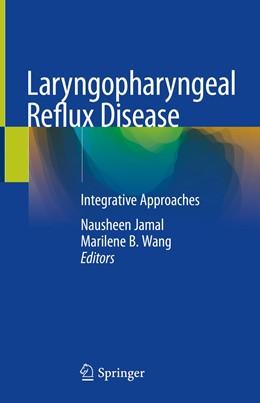 Abbildung von Jamal / Wang   Laryngopharyngeal Reflux Disease   1. Auflage   2019   beck-shop.de