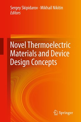 Abbildung von Skipidarov / Nikitin | Novel Thermoelectric Materials and Device Design Concepts | 1. Auflage | 2019 | beck-shop.de
