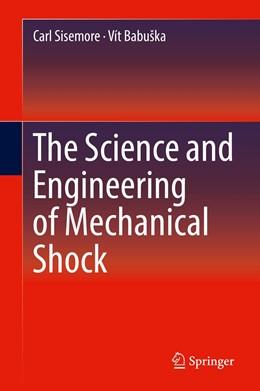 Abbildung von Sisemore / Babuška | The Science and Engineering of Mechanical Shock | 1. Auflage | 2019 | beck-shop.de