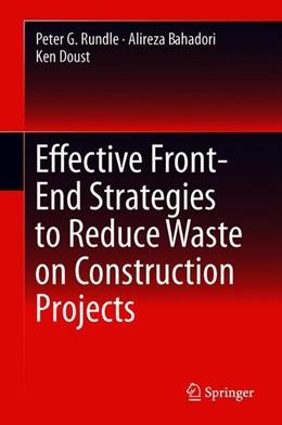 Abbildung von Rundle / Bahadori | Effective Front-End Strategies to Reduce Waste on Construction Projects | 1. Auflage | 2019 | beck-shop.de