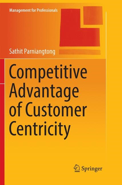 Abbildung von Parniangtong   Competitive Advantage of Customer Centricity   Softcover reprint of the original 1st ed. 2017   2018