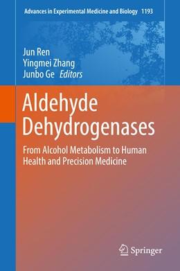 Abbildung von Ren / Zhang / Ge | Aldehyde Dehydrogenases | 1st ed. 2019 | 2019 | From alcohol metabolism to hum... | 3011
