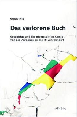Abbildung von Hiß | Das verlorene Buch | 2019 | Geschichte und Theorie gespiel...