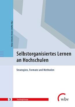 Abbildung von Schmohl / Schäffer / To / Eller-Studzinsky   Selbstorganisiertes Lernen an Hochschulen   2019   Strategien, Formate und Method...   3