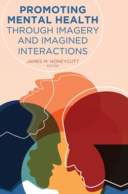 Abbildung von Honeycutt | Promoting Mental Health Through Imagery and Imagined Interactions | 2019
