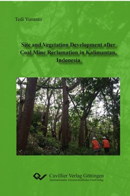 Abbildung von Yunanto | Site and Vegetation Development after Coal Mine Reclamation in Kalimantan, Indonesia | 2018