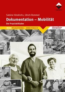 Abbildung von Hindrichs / Rommel | Dokumentation - Mobilität | 2018 | Der Praxisleitfaden