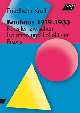 Abbildung von Kröll | Bauhaus 1919-1933 | 1. Auflage | 2019 | beck-shop.de