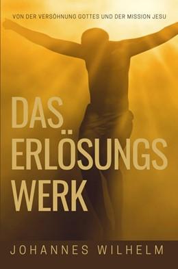 Abbildung von Wilhelm / Herbst | Das Erlösungswerk | 2. Auflage | 2018 | Von der Versöhnung Gottes und ...