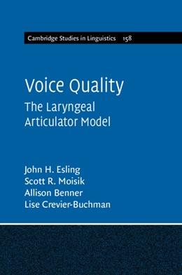 Abbildung von Esling / Moisik / Benner | Voice Quality | 2019 | The Laryngeal Articulator Mode...