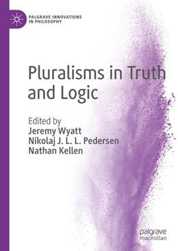 Abbildung von Wyatt / Pedersen / Kellen | Pluralisms in Truth and Logic | 1st ed. 2018 | 2018