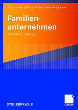 Abbildung von Hannes / Kuhn / Brückmann | Familienunternehmen | 2008 | Recht, Steuern, Beratung