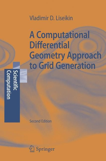 A Computational Differential Geometry Approach to Grid Generation | Liseikin | 2nd ed., 2006 | Buch (Cover)