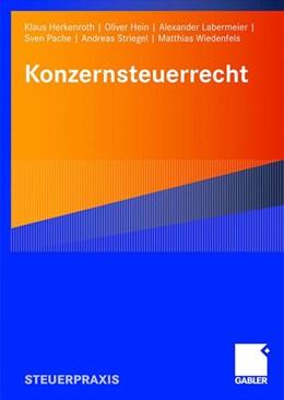 Abbildung von Herkenroth / Hein / Labermeier / Pache / Striegel / Wiedenfels | Konzernsteuerrecht | 2008