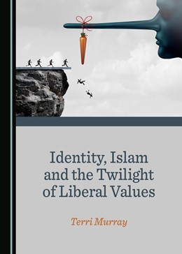 Abbildung von Identity, Islam and the Twilight of Liberal Values | 1. Auflage | 2018 | beck-shop.de