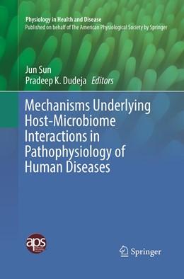 Abbildung von Sun / Dudeja | Mechanisms Underlying Host-Microbiome Interactions in Pathophysiology of Human Diseases | 1. Auflage | 2019 | beck-shop.de