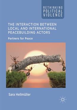 Abbildung von Hellmüller | The Interaction Between Local and International Peacebuilding Actors       | 1. Auflage | 2019 | beck-shop.de