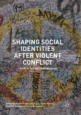 Abbildung von Pratto / Žeželj / Maloku / Turjacanin / Brankovic | Shaping Social Identities After Violent Conflict | Softcover reprint of the original 1st ed. 2017 | 2019 | Youth in the Western Balkans