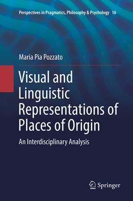 Abbildung von Pozzato | Visual and Linguistic Representations of Places of Origin | Softcover reprint of the original 1st ed. 2018 | 2019 | An Interdisciplinary Analysis | 16