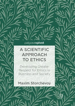 Abbildung von Storchevoy | A Scientific Approach to Ethics | Softcover reprint of the original 1st ed. 2018 | 2019 | Developing Greater Respect for...