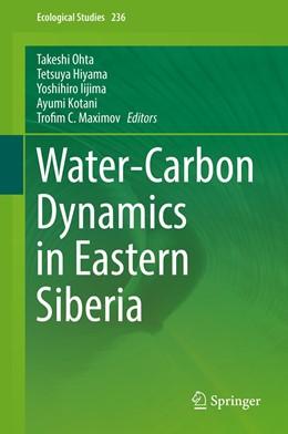 Abbildung von Ohta / Hiyama / Iijima / Kotani / Maximov | Water-Carbon Dynamics in Eastern Siberia | 1st ed. 2019 | 2019 | 236