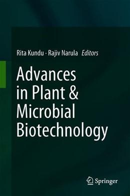 Abbildung von Kundu / Narula | Advances in Plant & Microbial Biotechnology | 1. Auflage | 2019 | beck-shop.de