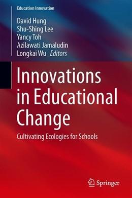Abbildung von Hung / Lee | Innovations in Educational Change | 1. Auflage | 2019 | beck-shop.de