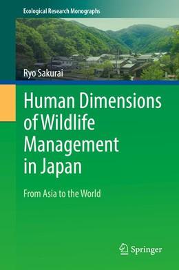 Abbildung von Sakurai | Human Dimensions of Wildlife Management in Japan | 1st ed. 2019 | 2019 | From Asia to the World