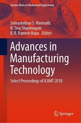 Abbildung von Hiremath / Shanmugam / Bapu | Advances in Manufacturing Technology | 1st ed. 2019 | 2019 | Select Proceedings of ICAMT 20...