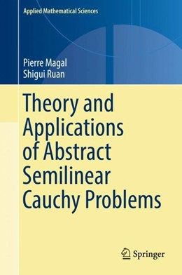 Abbildung von Magal / Ruan | Theory and Applications of Abstract Semilinear Cauchy Problems | 1. Auflage | 2018 | beck-shop.de