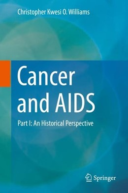 Abbildung von Williams | Cancer and AIDS | 1st ed. 2019 | 2018 | Part I: An Historical Perspect...