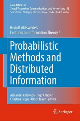 Abbildung von Ahlswede / Althöfer / Deppe / Tamm | Probabilistic Methods and Distributed Information | 1st ed. 2019 | 2018 | Rudolf Ahlswede's Lectures on ...