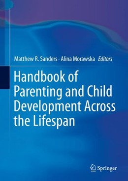Abbildung von Sanders / Morawska | Handbook of Parenting and Child Development Across the Lifespan | 1st ed. 2018 | 2018
