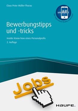 Abbildung von Müller-Thurau   Bewerbungstipps und -tricks - inkl. Arbeitshilfen online   2. Auflage 2019   2019   Insider-Know-how eines Persona...