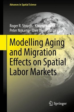 Abbildung von R. Stough / Kourtit / Nijkamp / Blien | Modelling Aging and Migration Effects on Spatial Labor Markets | 1st ed. 2018 | 2018