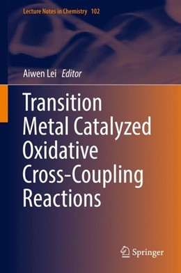 Abbildung von Lei | Transition Metal Catalyzed Oxidative Cross-Coupling Reactions | 1st ed. 2019 | 2018