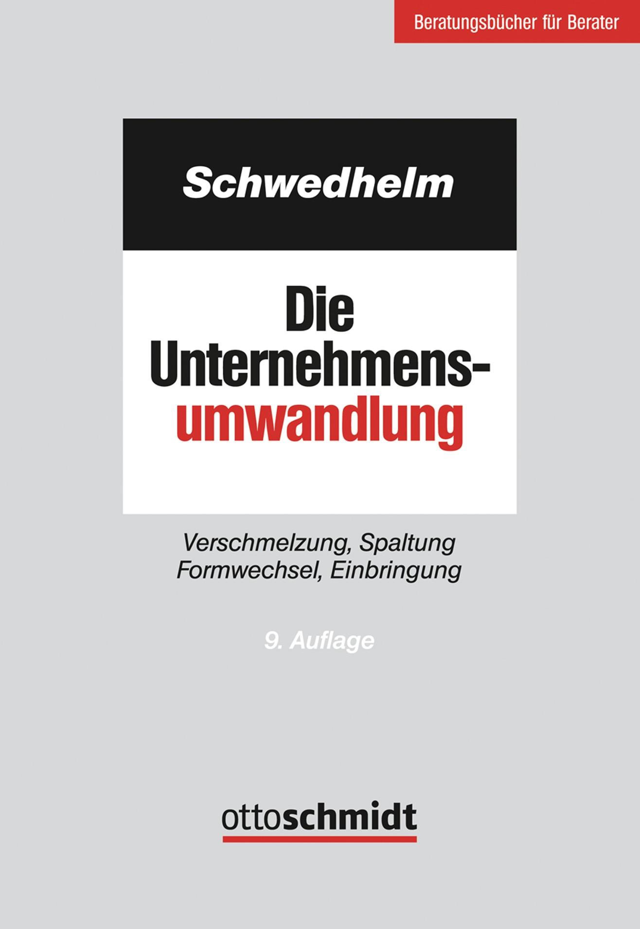 Abbildung von Schwedhelm (Hrsg.) | Die Unternehmensumwandlung | 9., neu bearbeitete Auflage | 2019